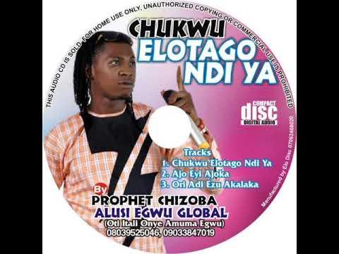 Download proph chizoba Alusi egwu global-chukwu elotego ndi nke ya