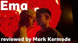 Ema reviewed by Mark Kermode