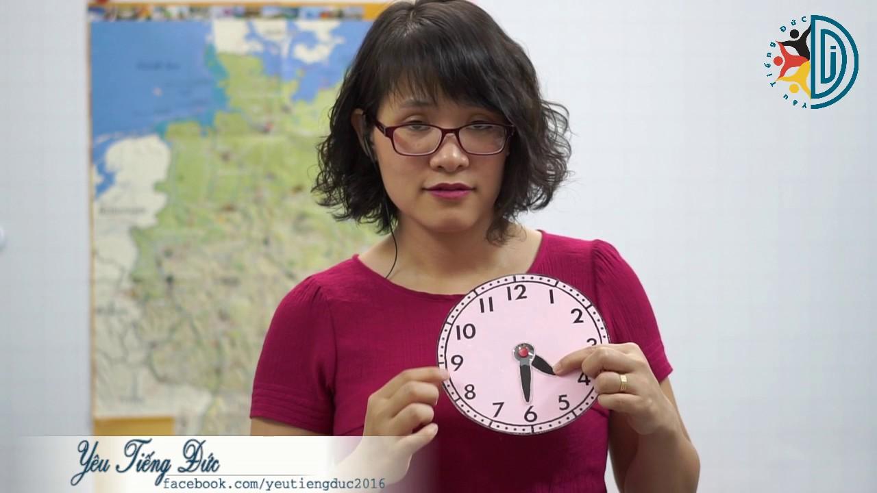 Học tiếng Đức cùng cô Thùy Dương - Bài 12: Uhrzeit – Thời gian