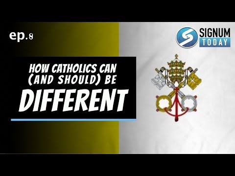 ep. 8: How Catholics Can (and Should) Be Different