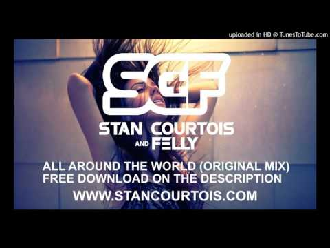FREE DOWNLOAD | Stan Courtois + Felly - All Around The World (Orginal Mix)