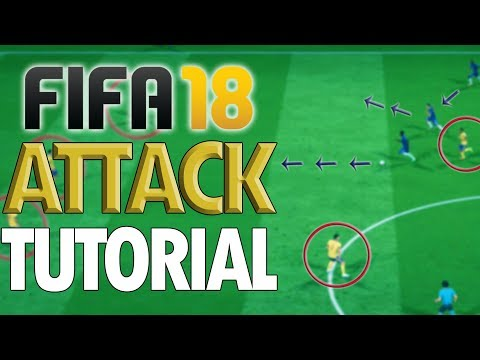 Fifa 18 ATTACKING Tutorial – BEST ATTACKING STRATEGY - Simple and Effective Guide