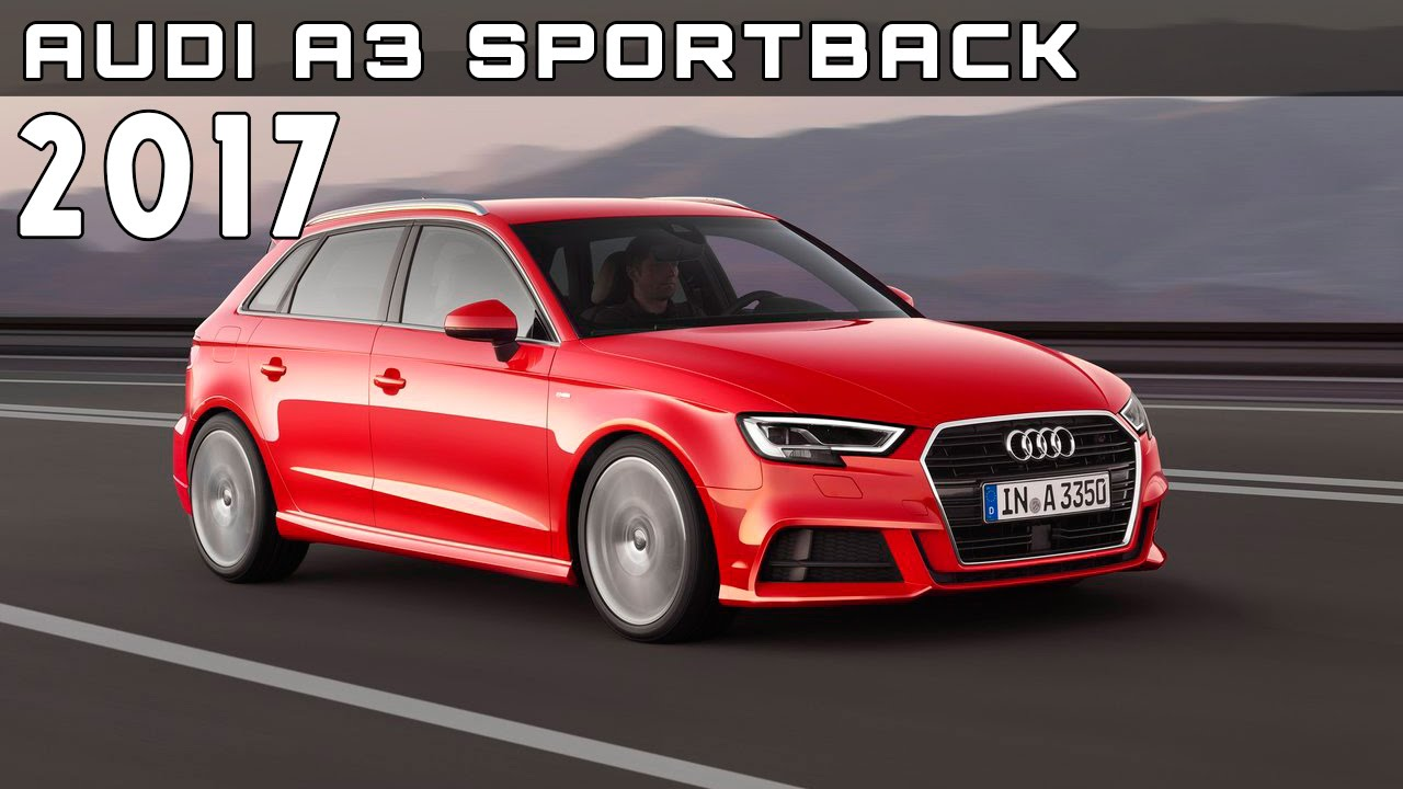 2017 Audi A3 Sportback Review Rendered Price Specs Release Date