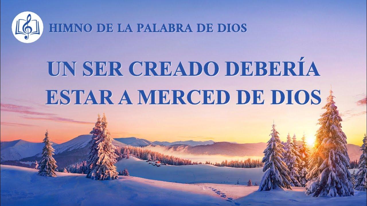 Canción cristiana   Un ser creado debería estar a merced de Dios