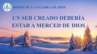 Canción cristiana | Un ser creado debería estar a merced de Dios