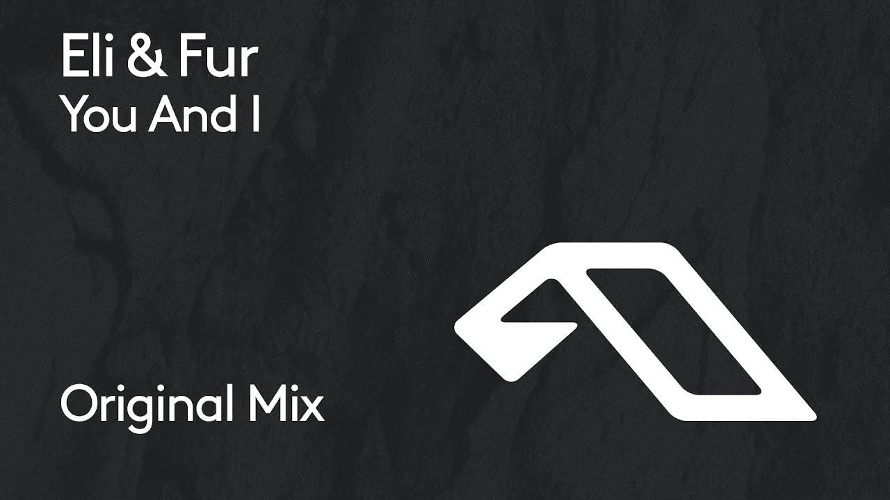 Download Eli & Fur - You And I