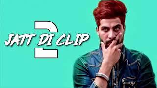 Jatt Di Clip 2 Singga Full Song punjab song hit 2019