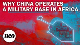 Why China's First Military Base Abroad is in Africa