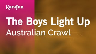 Karaoke The Boys Light Up - Australian Crawl *
