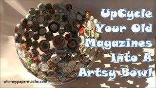 UpCycle Your Old Magazines Into A Artsy Bowl