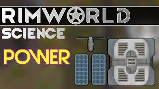RimWorld Science Alpha 17: Power — RimWorld Alpha 17 Power Generator SCIENCE!!!