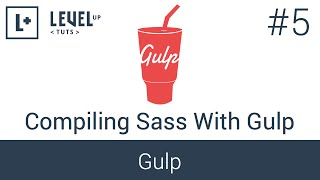 Learning Gulp #5 - Compiling Sass With Gulp