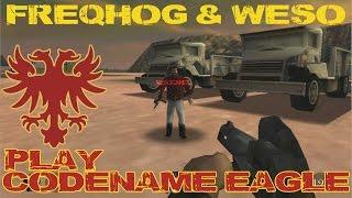 Freqhog & Weso play CODENAME EAGLE