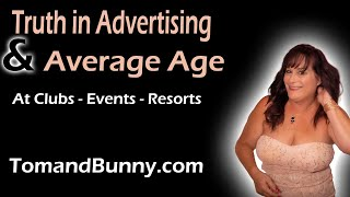 Truth in advertising and average age clubs events and resorts