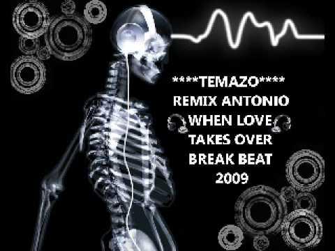TEMAZO antonio when love takes over break beat 2009