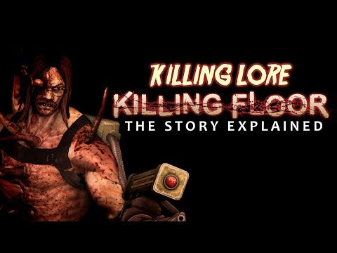 Killing Lore: Killing Floor's Story