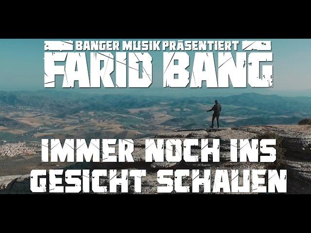 Farid Bang Immer Noch Ins Gesicht Schauen Official