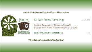 Podcast   E1: Twin Flame Ramblings - w/ Moon InCancer111