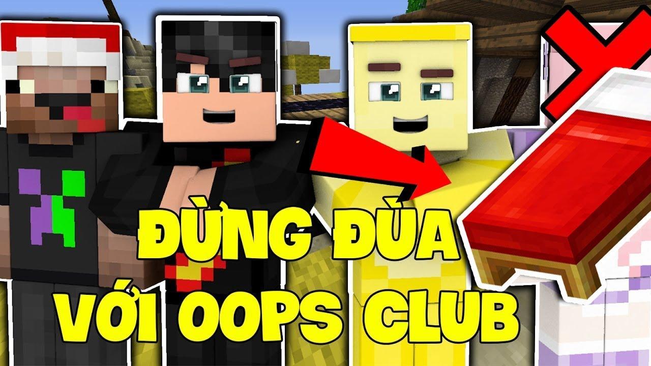 OOPS CLUB ĐÃ TRỞ LẠI | Minecraft BED WARS