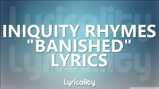Watch Iniquity Rhymes Banished video