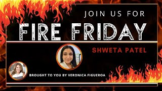 Fire Friday with Shweta Patel