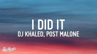 DJ KHALED - I DID IT (Lyrics) ft. Post Malone, Megan Thee Stallion, Lil Baby & DaBaby