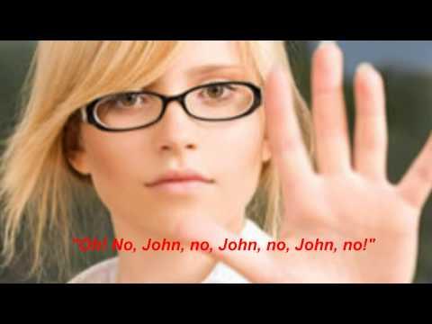 Oh no John