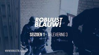 Politieserie RobuustBlauw! #03 (met o.a. ondersteuningsgroep & achtervolging)