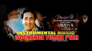 SOCHENGE TUMHE PYAR INSTRUMENTAL MUSIC STUDIOVTC HD