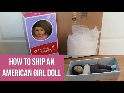 HOW TO PROPERLY SHIP AN AMERICAN GIRL DOLL