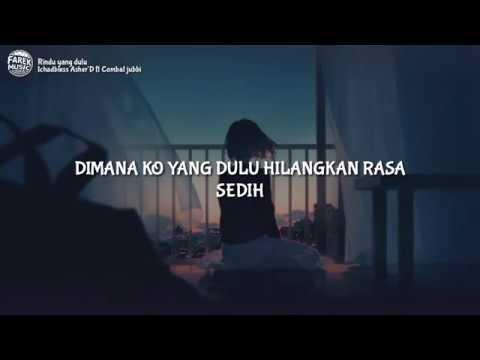 Rindu yang dulu - Ichadbless Asher D feat Combat Jub (Lirik Lagu) #1