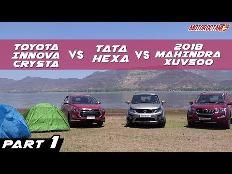 2018 Mahindra XUV500 vs Tata Hexa vs Toyota Innova Crysta Comparison | Part 1