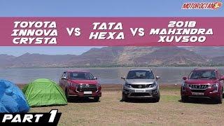 2018 Mahindra XUV500 vs Tata Hexa vs Toyota Innova Crysta Comparison | Part 1