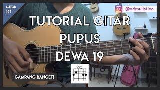 Tutorial Gitar ( PUPUS - DEWA 19 ) Mudah Dicerna dan Dipahami
