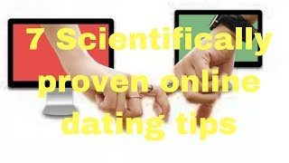 7 Scientifically proven online dating tips