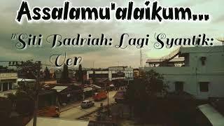 Lirik Terbaru Siti Badriah: Lagi Syantik: Versi Ramadhan: Covers Putih Abu-Abu.