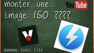 COMMENT  MONTER UNE IMAGE ISO ? (DAEMON tools lite )  (2017)