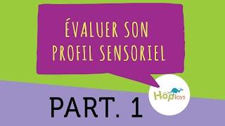[EXTRAITS] PART.1/3 : Évaluer un profil sensoriel