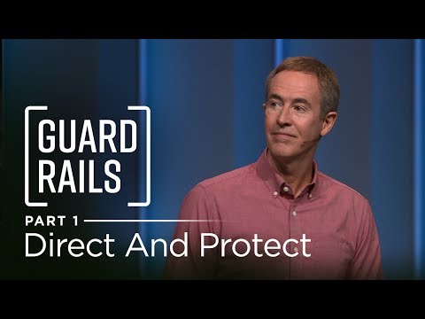 Guardrails, Part 1: Direct and Protect // Andy Stanley