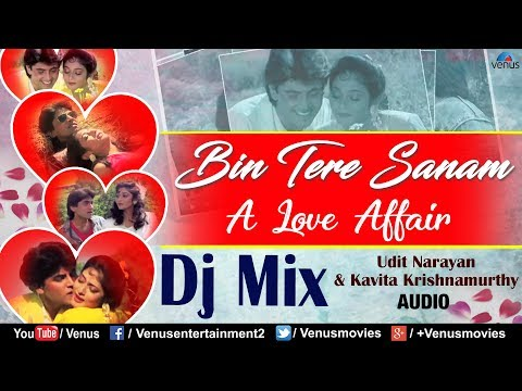 DJ MIX - Bin Tere Sanam | Udit Narayan & Kavita Krishnamurthy | Asif Shaikh | 90s Best Romantic Song Mp3
