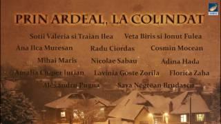 Prin Ardeal, la colindat - Colinde 2017