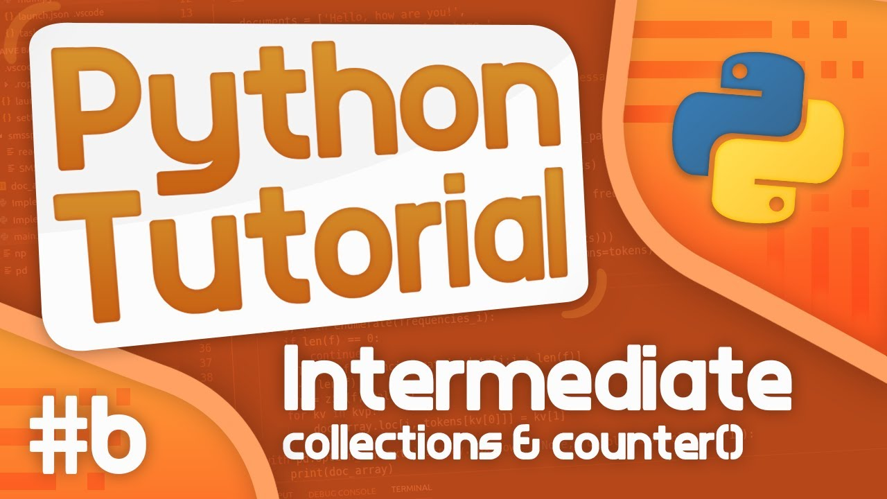 Intermediate Python Tutorial 20   Collections /Counter