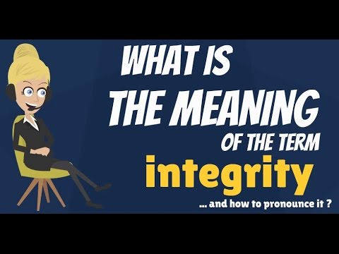 What is INTEGRITY? What does INTEGRITY mean? INTEGRITY meaning, definition & explanation