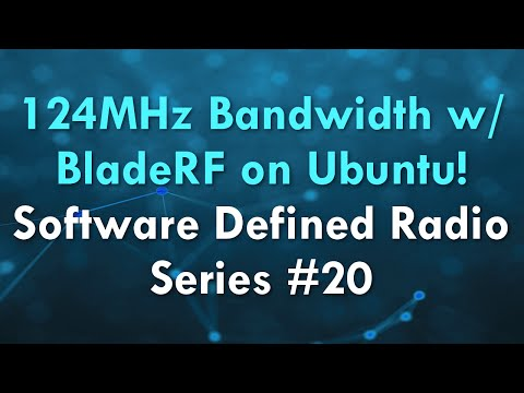 124MHz Bandwidth w/ BladeRF on Ubuntu! - Software Defined Radio Series #20