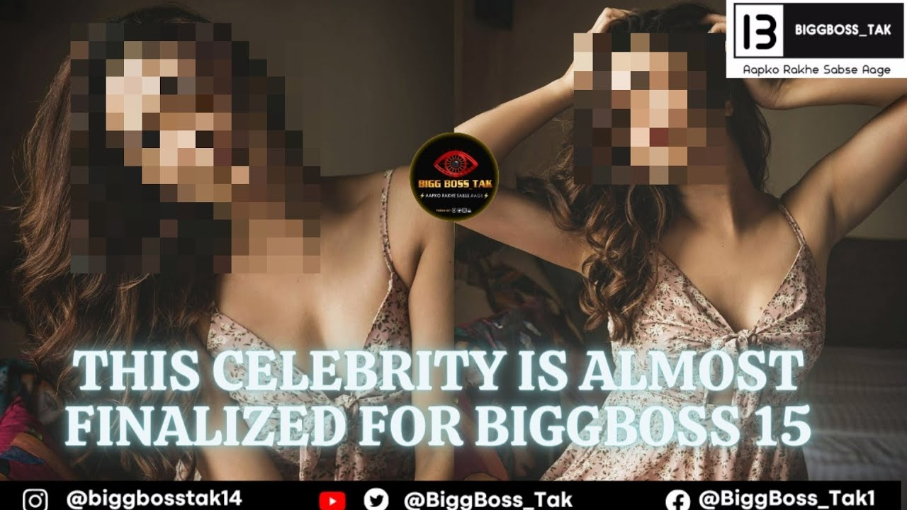 Breaking! This Celebrity is almost finalized for BIGG BOSS 15   BiggBoss_Tak  