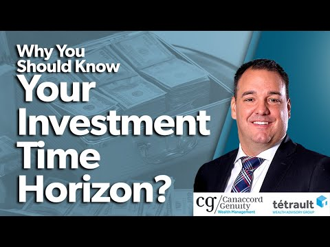 Why You Should Know Your Investment Time Horizon | What's Your Investment Horizon?