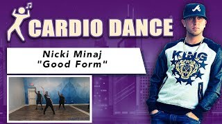 GOOD FORM Nicki Minaj Cardio Dance Video