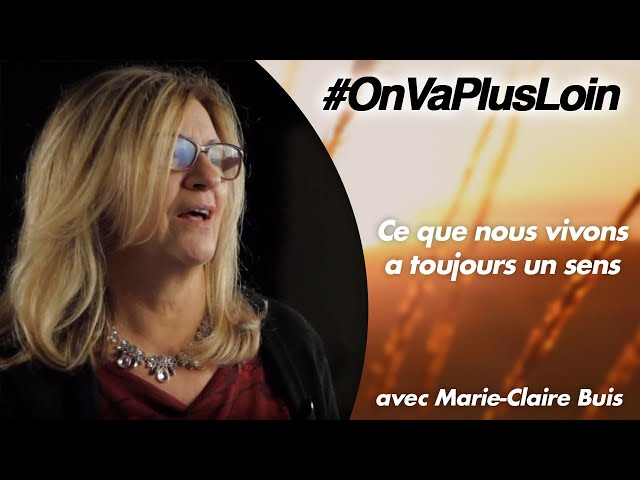 #OnVaPlusLoin avec Marie-Claire Buis // Épisode 2