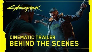 Cyberpunk 2077 - Official E3 2019 Cinematic Trailer | Behind the Scenes