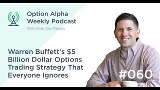 Warren Buffett's $5 Billion Dollar Options Trading Strategy That Everyone Ignores - Show #60